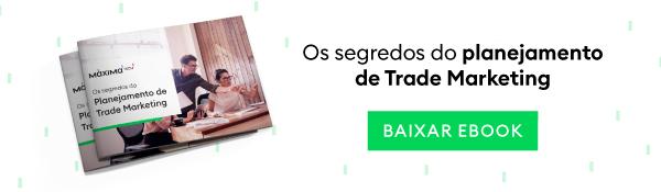 Os segredos do planejamento de trade marketing