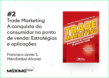 Trade marketing - A conquista do consumidor no ponto de venda: Estratégias e aplicações - livros de trade marketing
